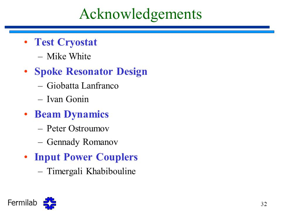 Acknowledgements Test Cryostat Spoke Resonator Design Beam Dynamics
