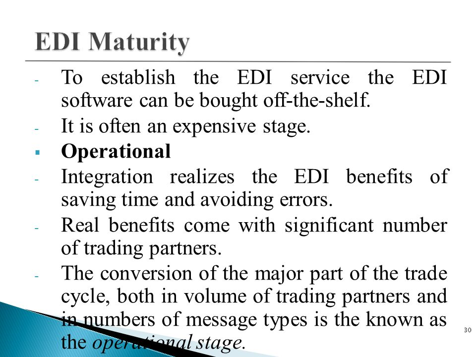 C Plus Plus 4/14/2017. EDI Maturity. To establish the EDI service the EDI software can be bought off-the-shelf.