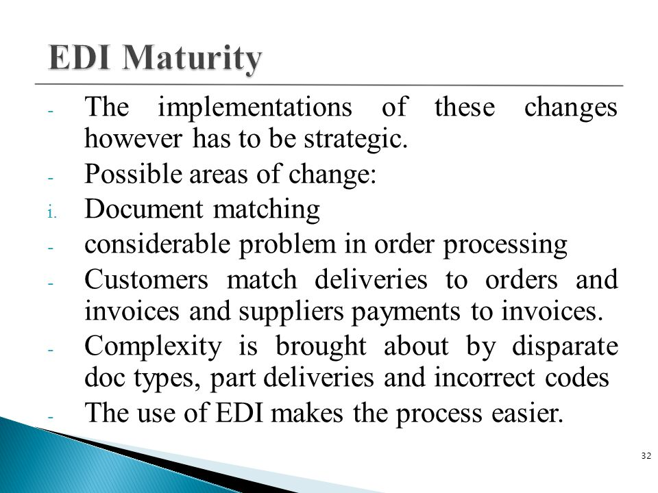 C Plus Plus 4/14/2017. EDI Maturity. The implementations of these changes however has to be strategic.