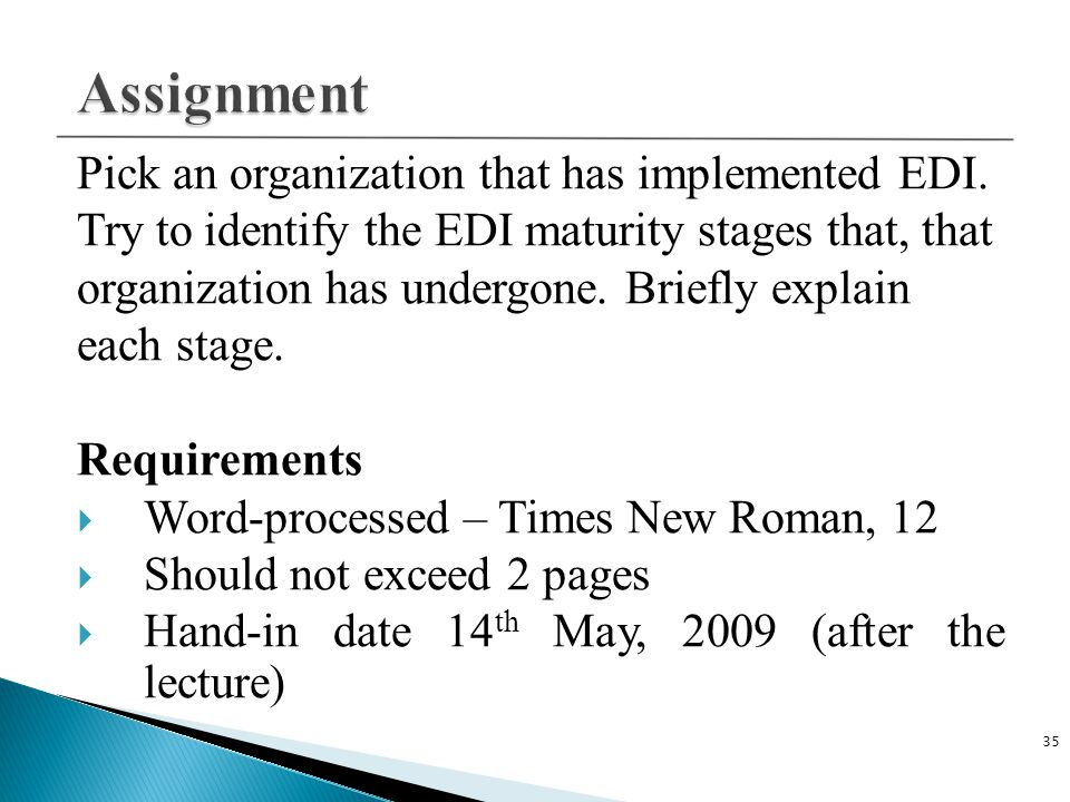 Assignment Pick an organization that has implemented EDI.