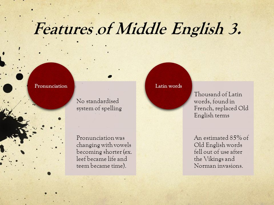 Features of Middle English 3.