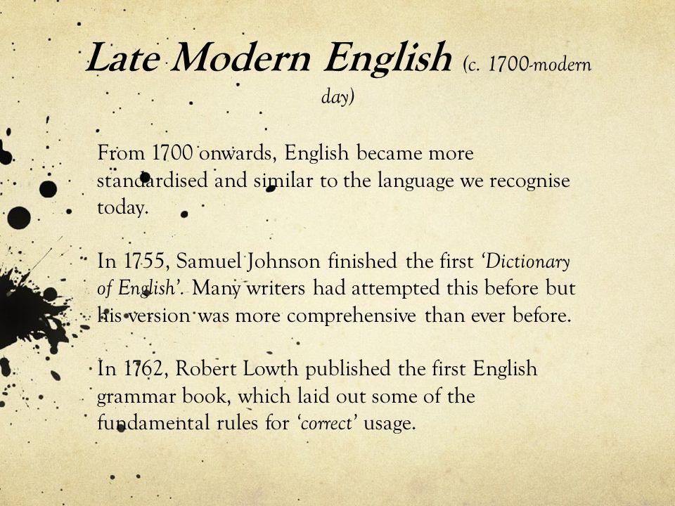 Late Modern English (c. 1700-modern day)