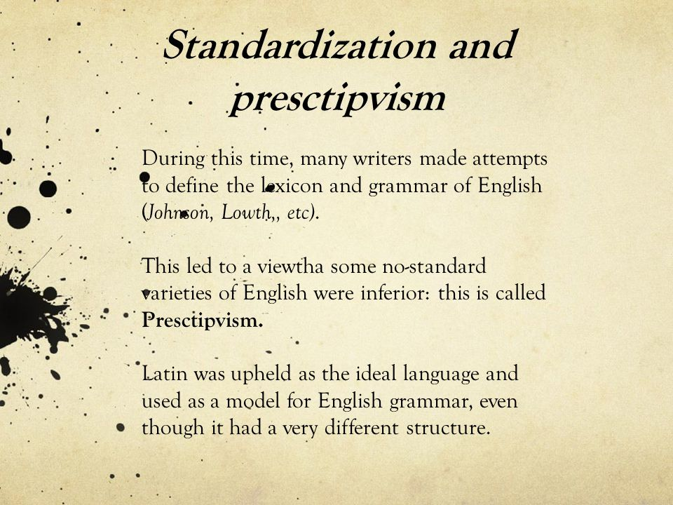 Standardization and presctipvism