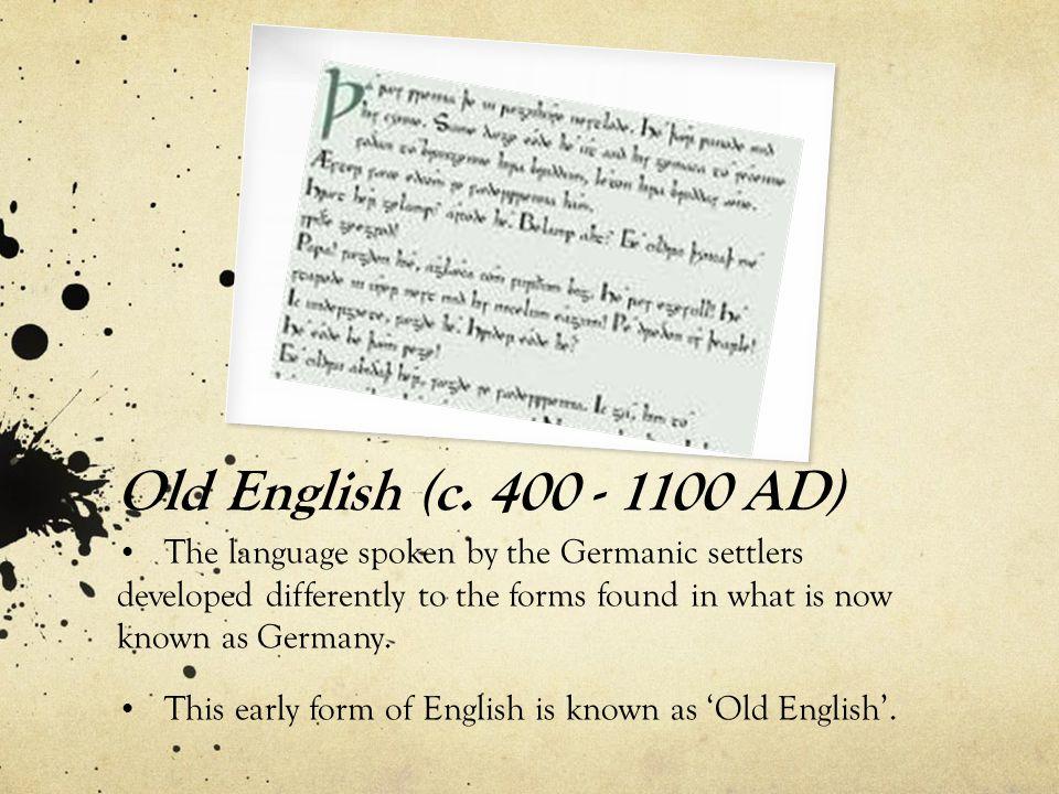 Old English (c. 400 - 1100 AD)