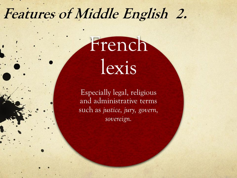 Features of Middle English 2.