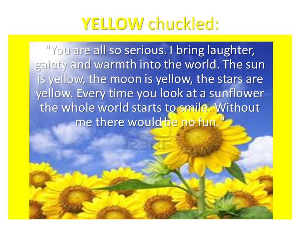 YELLOW chuckled: