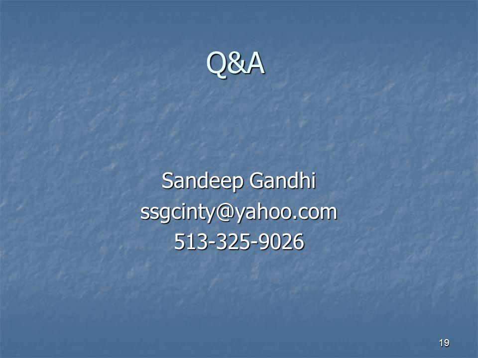 Q&A Sandeep Gandhi ssgcinty@yahoo.com 513-325-9026