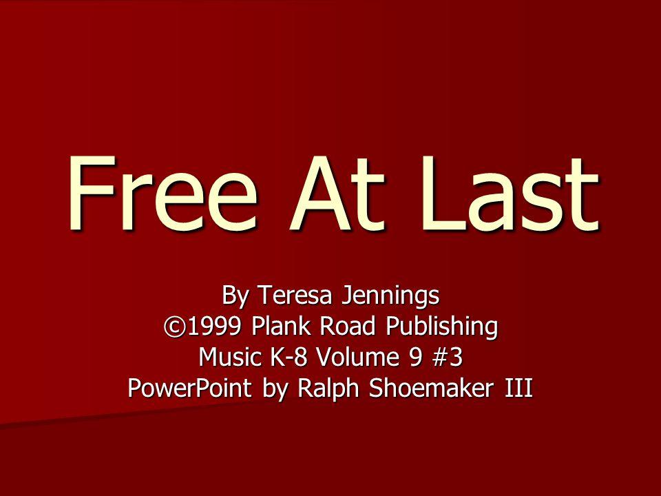 Free At Last By Teresa Jennings ©1999 Plank Road Publishing