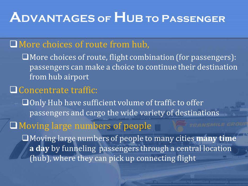 ADVANTAGES of HUB to Passenger