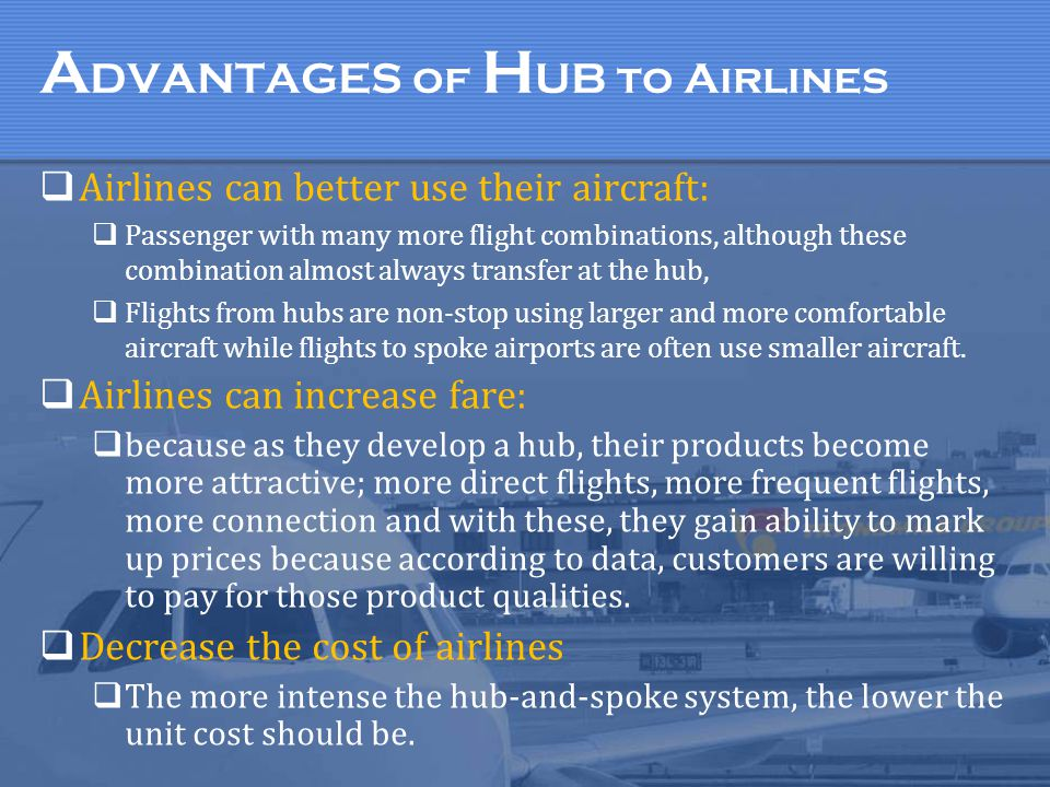 ADVANTAGES of HUB to Airlines
