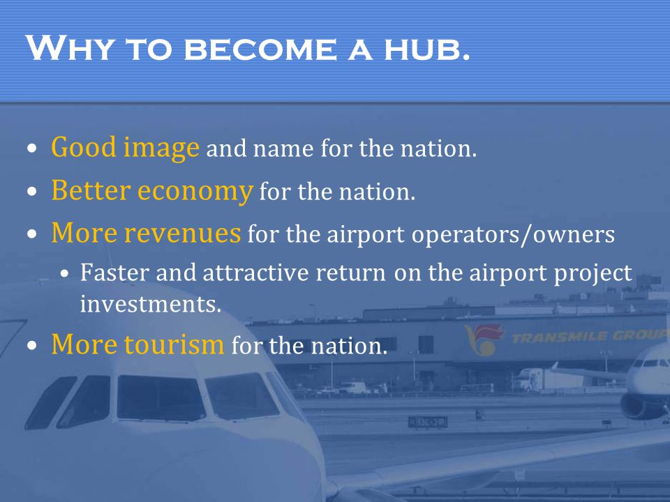Why to become a hub. Good image and name for the nation.