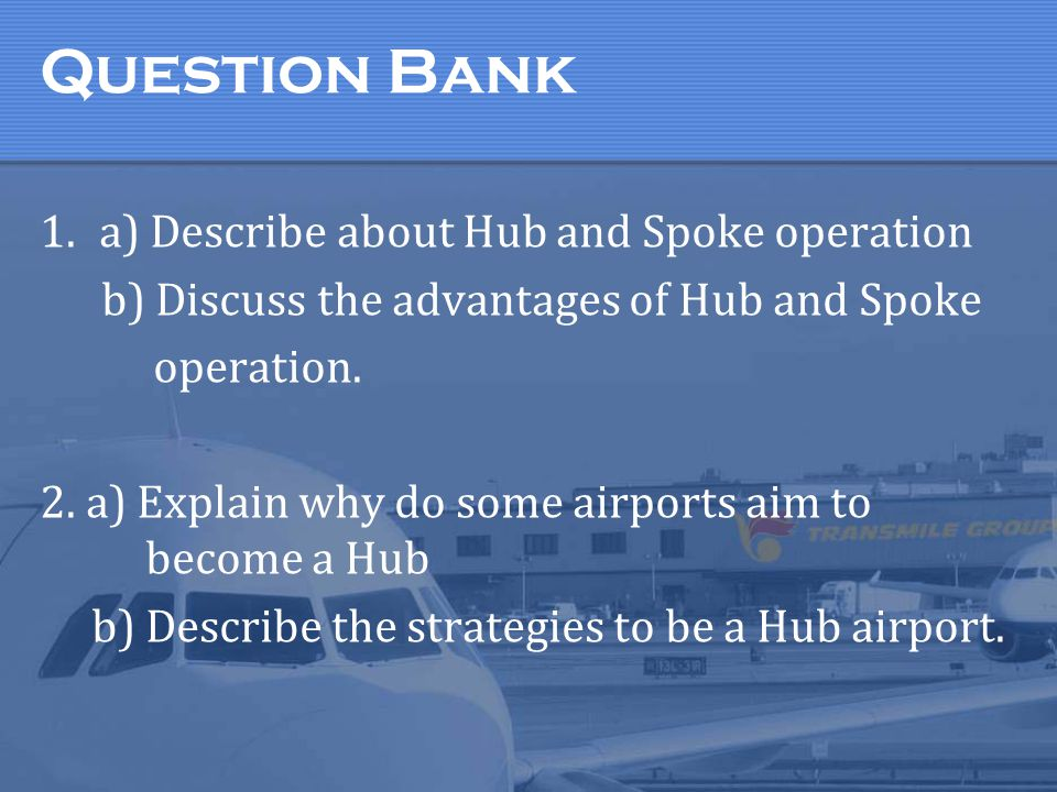 Question Bank a) Describe about Hub and Spoke operation