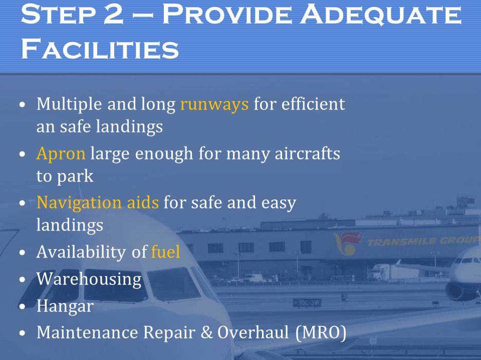 Step 2 – Provide Adequate Facilities