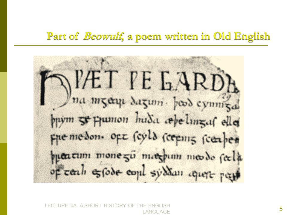 Part of Beowulf, a poem written in Old English