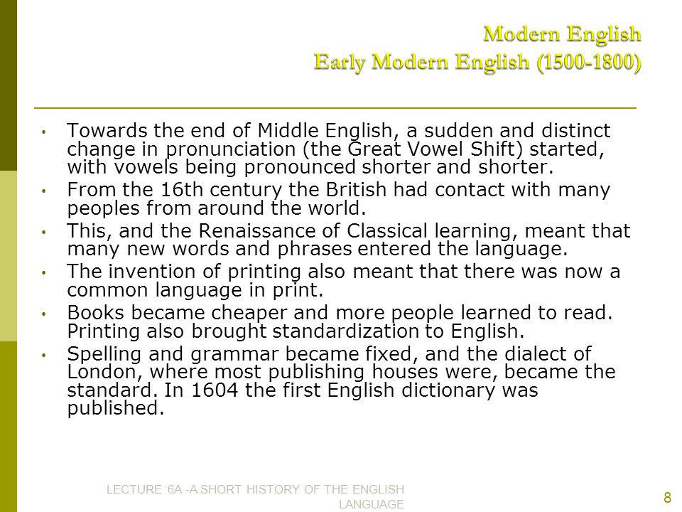 Modern English Early Modern English (1500-1800)