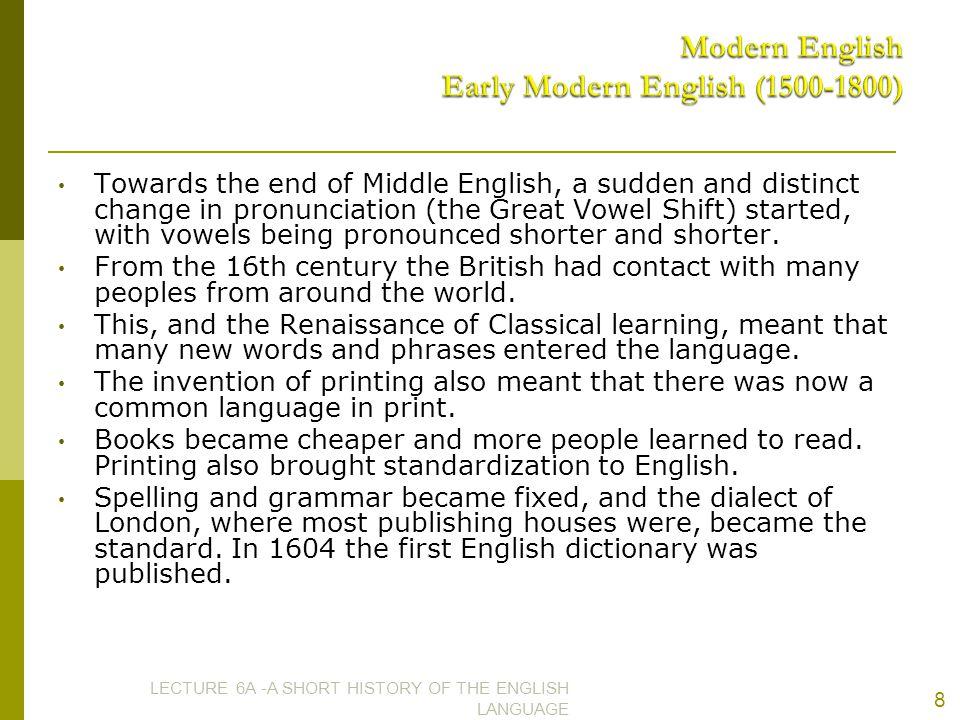 Modern English Early Modern English (1500-1800)