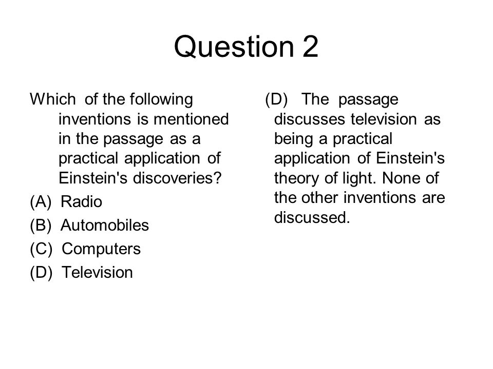 Question 2 Which of the following inventions is mentioned in the passage as a practical application of Einstein s discoveries