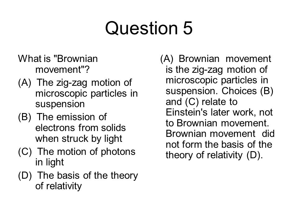 Question 5 What is Brownian movement
