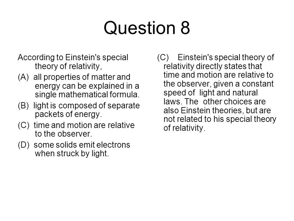 Question 8 According to Einstein s special theory of relativity,