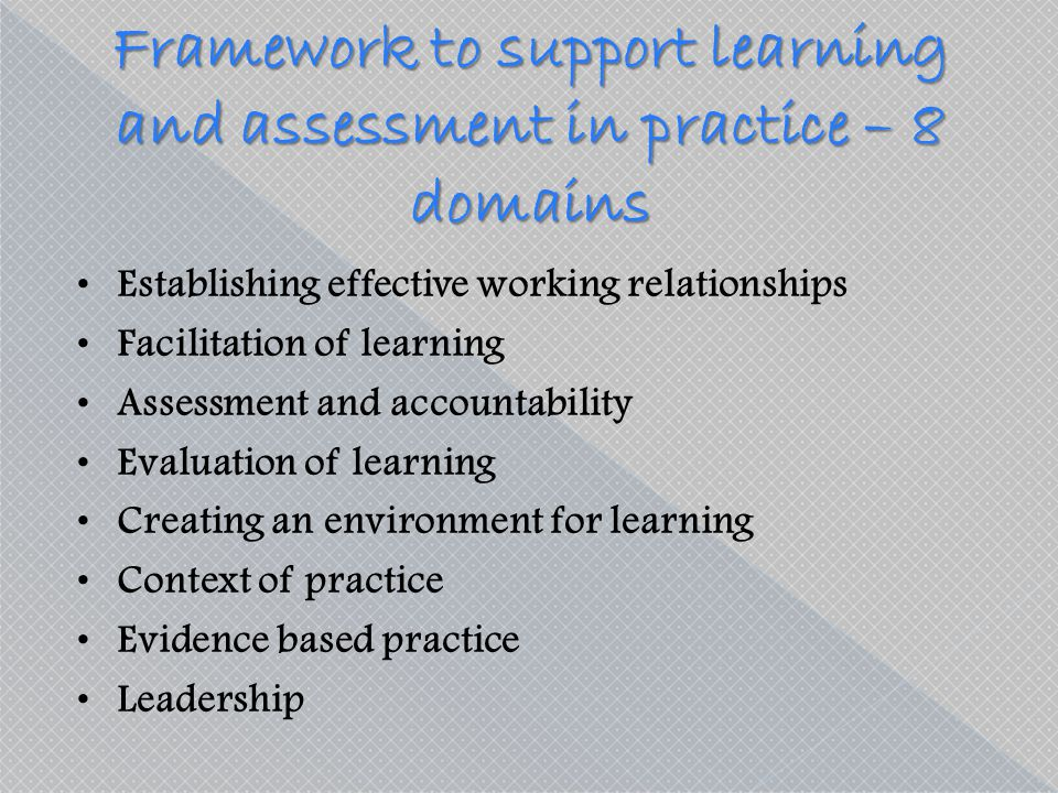 Framework to support learning and assessment in practice – 8 domains