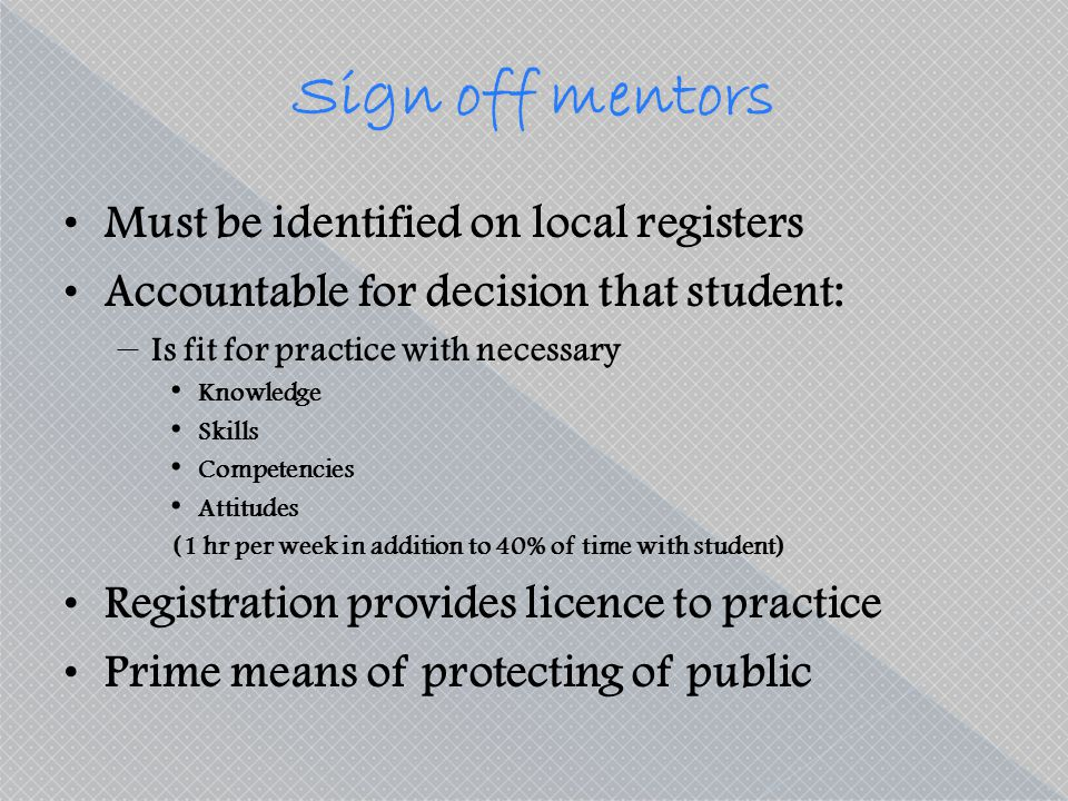 Sign off mentors Must be identified on local registers