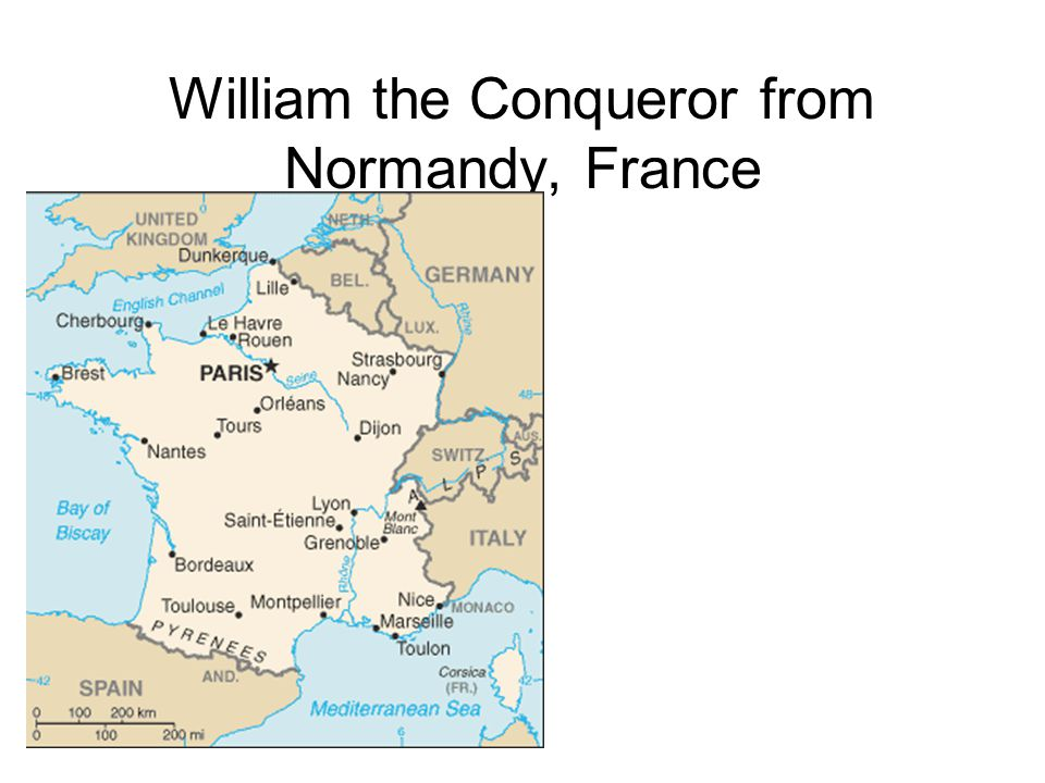 William the Conqueror from Normandy, France