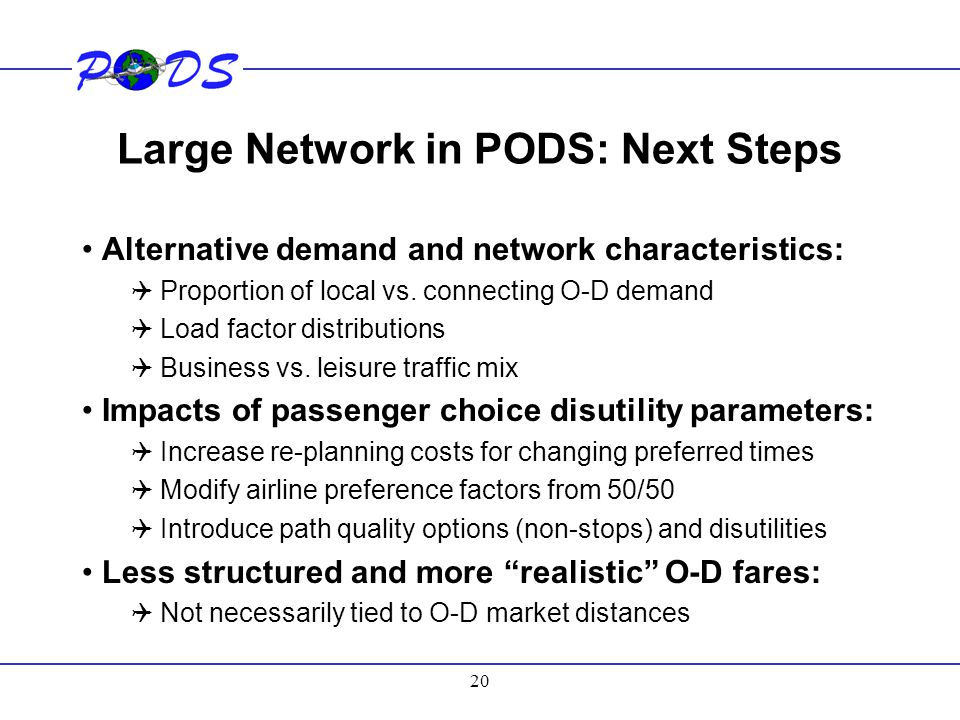 Large Network in PODS: Next Steps