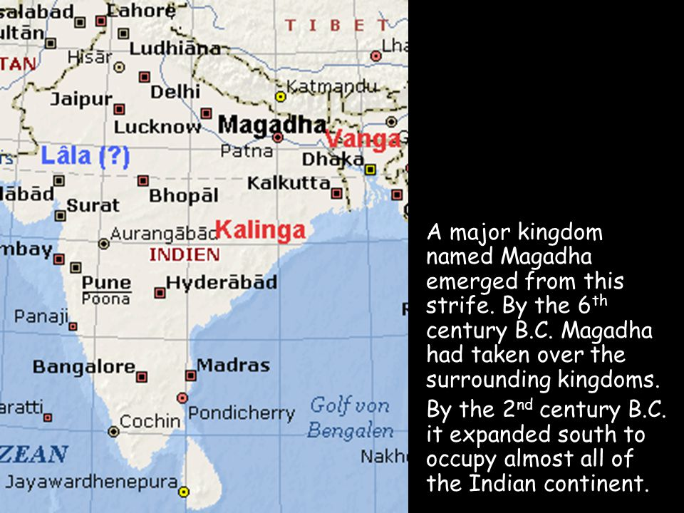 A major kingdom named Magadha emerged from this strife