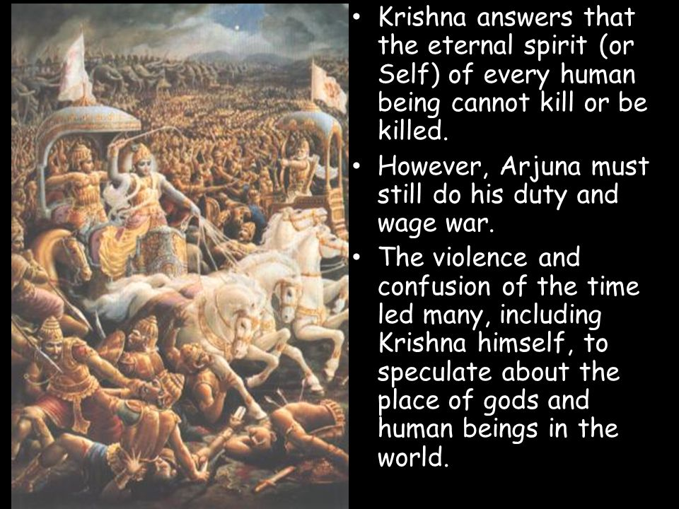 Krishna answers that the eternal spirit (or Self) of every human being cannot kill or be killed.