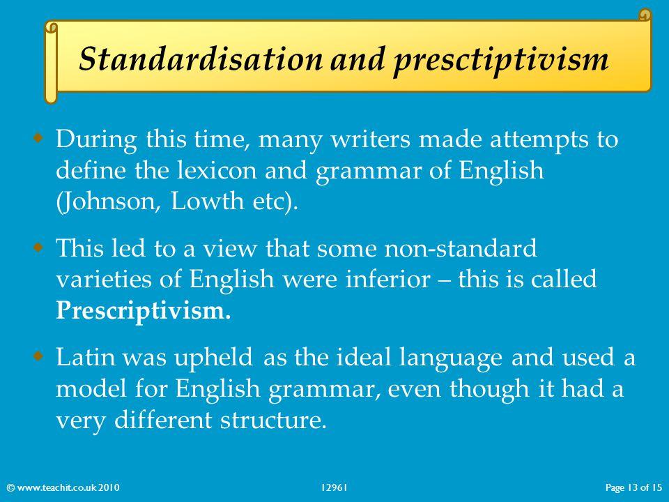 Standardisation and presctiptivism
