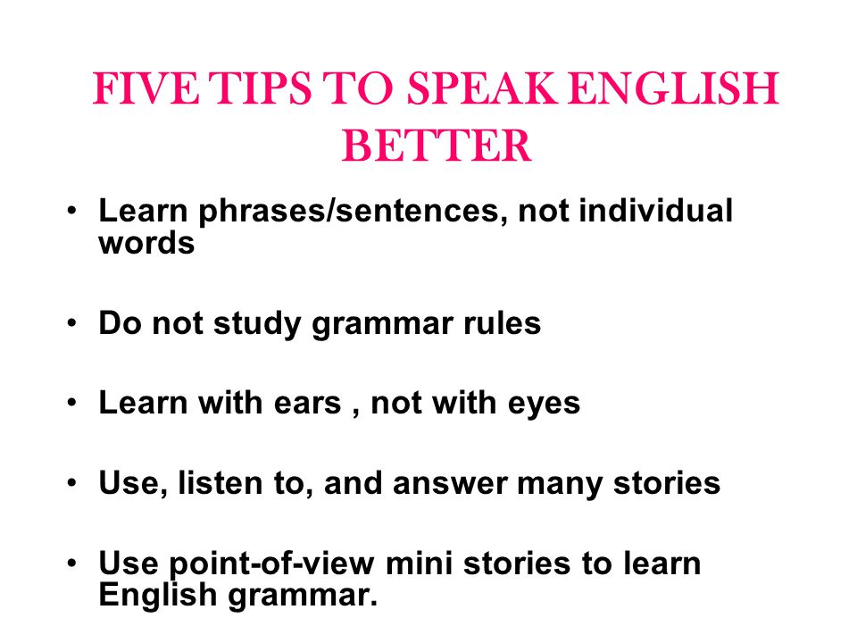 FIVE TIPS TO SPEAK ENGLISH BETTER