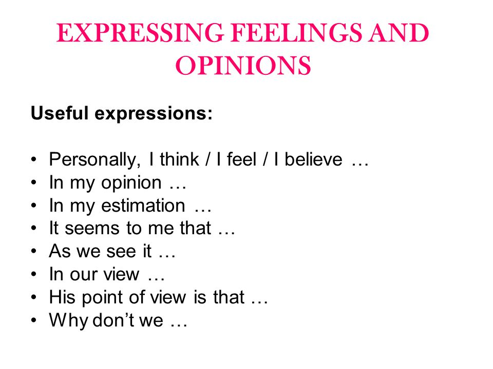 EXPRESSING FEELINGS AND OPINIONS