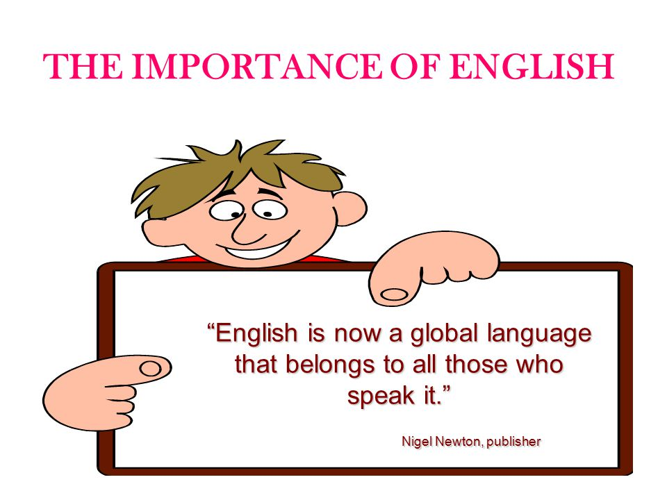 an essay about importance of english language Proficient and skilled use of the english language can enhance career prospects  by studying english through a respected english school.