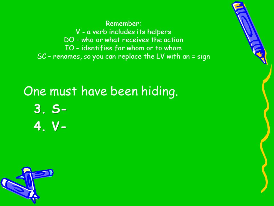 One must have been hiding. 3. S- 4. V-