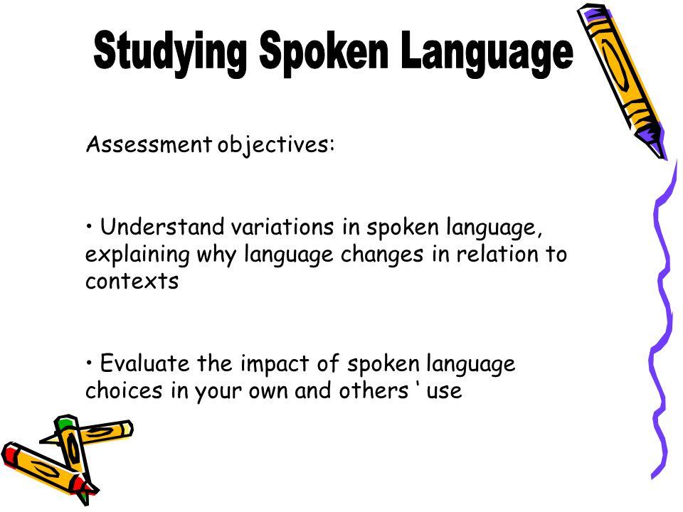 Studying Spoken Language