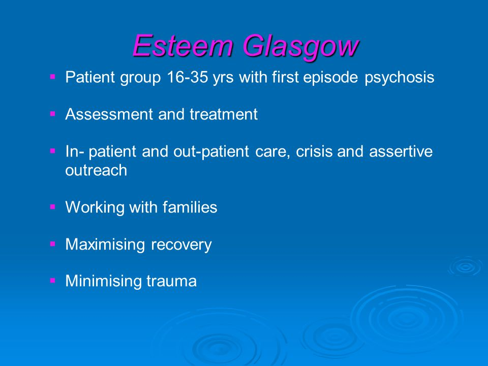 Esteem Glasgow Patient group 16-35 yrs with first episode psychosis