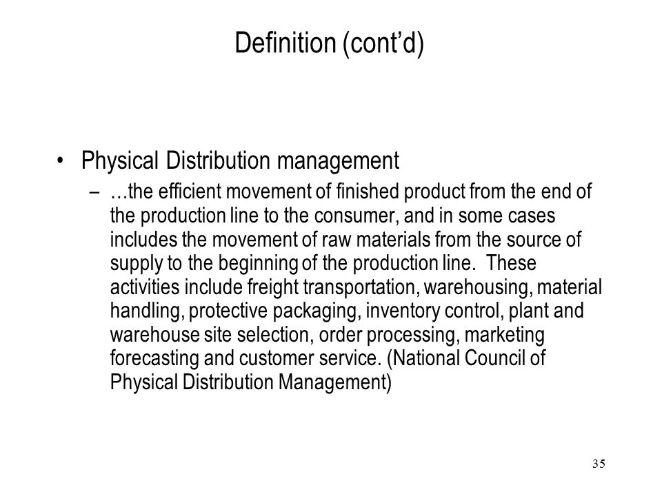 Definition (cont'd) Physical Distribution management