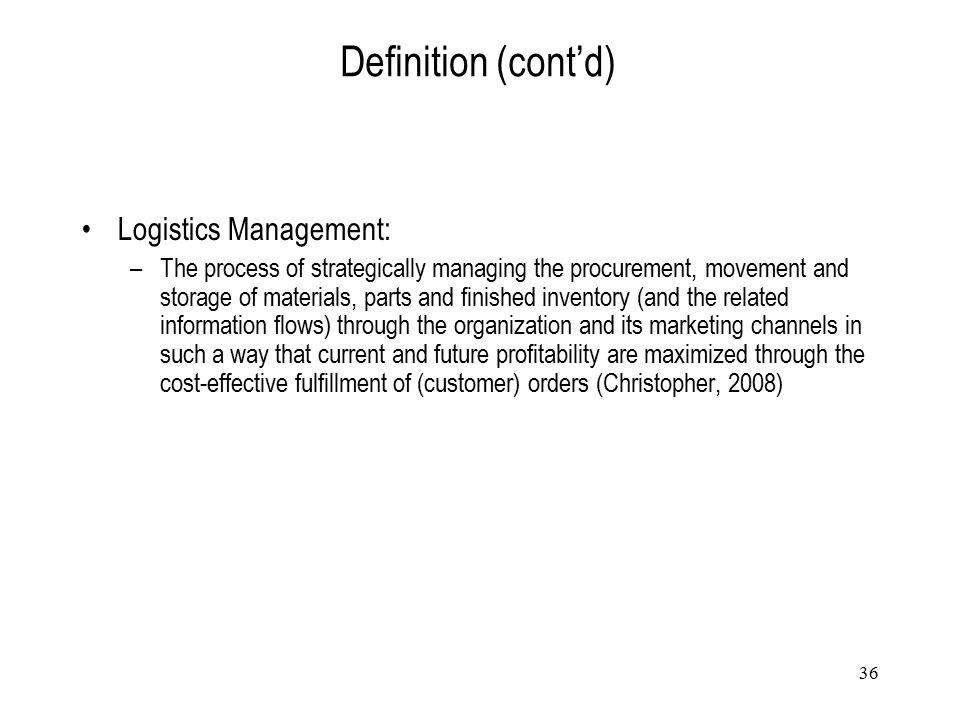 Definition (cont'd) Logistics Management: