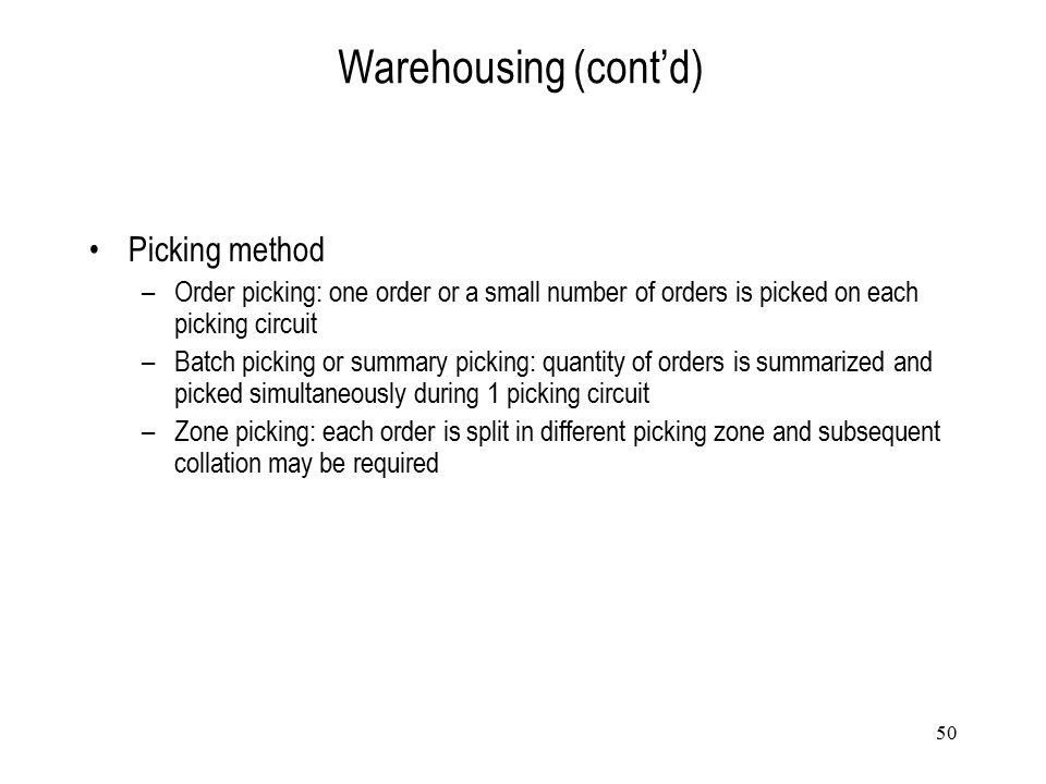 Warehousing (cont'd) Picking method