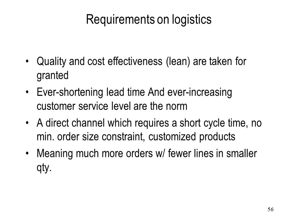 Requirements on logistics
