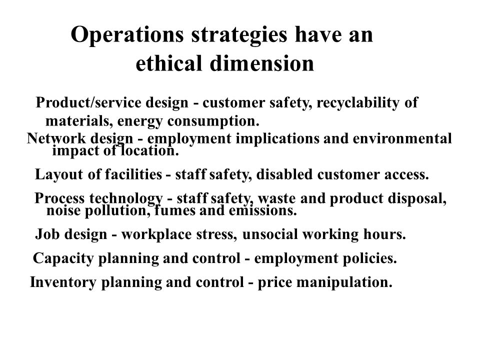 Operations strategies have an ethical dimension