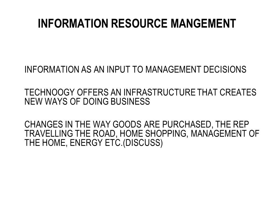 INFORMATION RESOURCE MANGEMENT