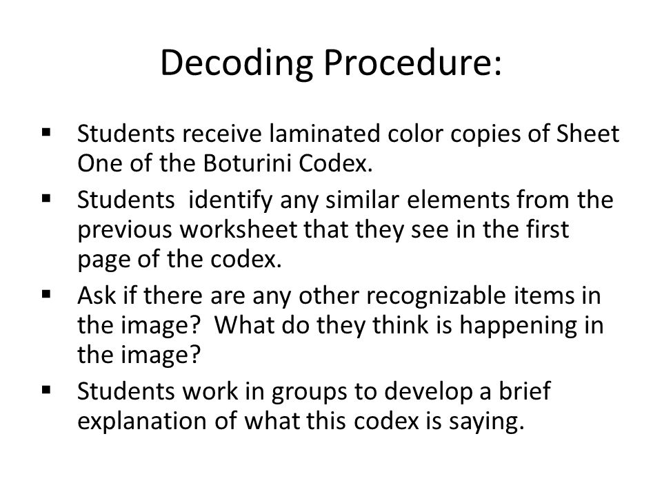 Decoding Procedure: Students receive laminated color copies of Sheet One of the Boturini Codex.