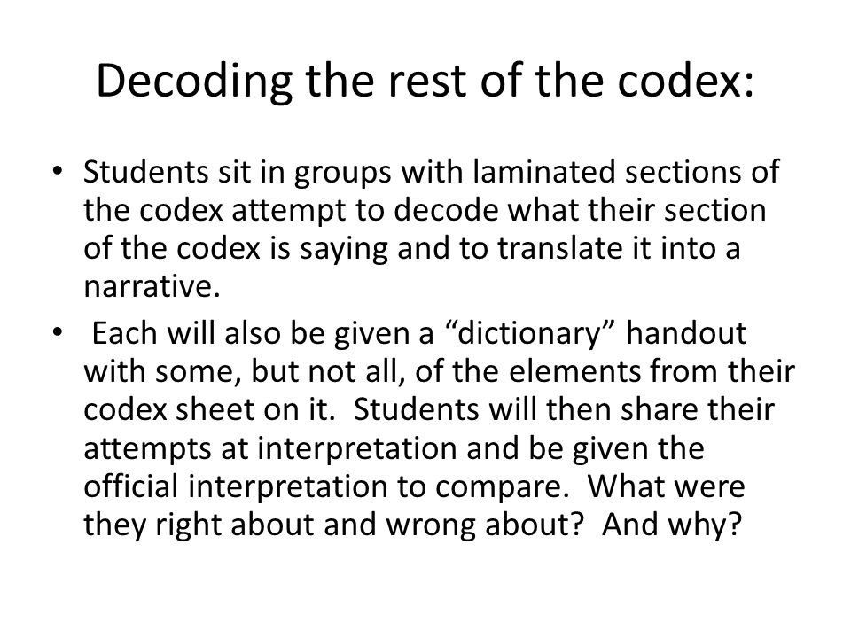 Decoding the rest of the codex: