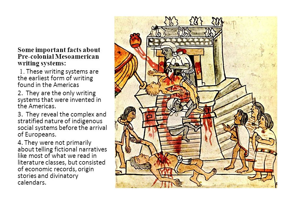 Some important facts about Pre-colonial Mesoamerican writing systems: