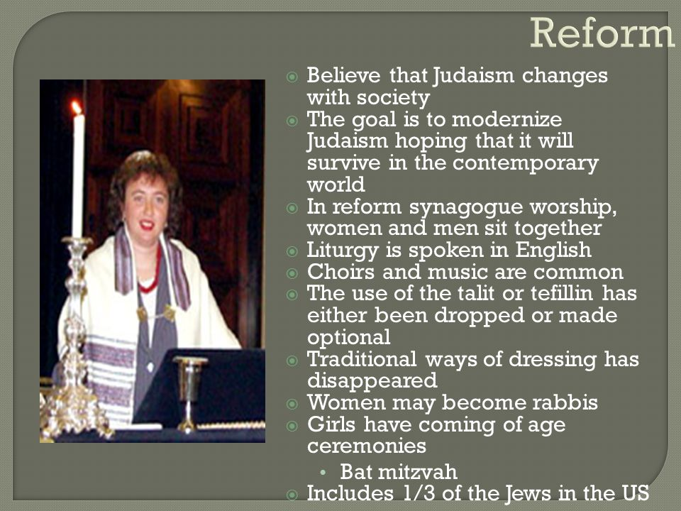 Reform Believe that Judaism changes with society