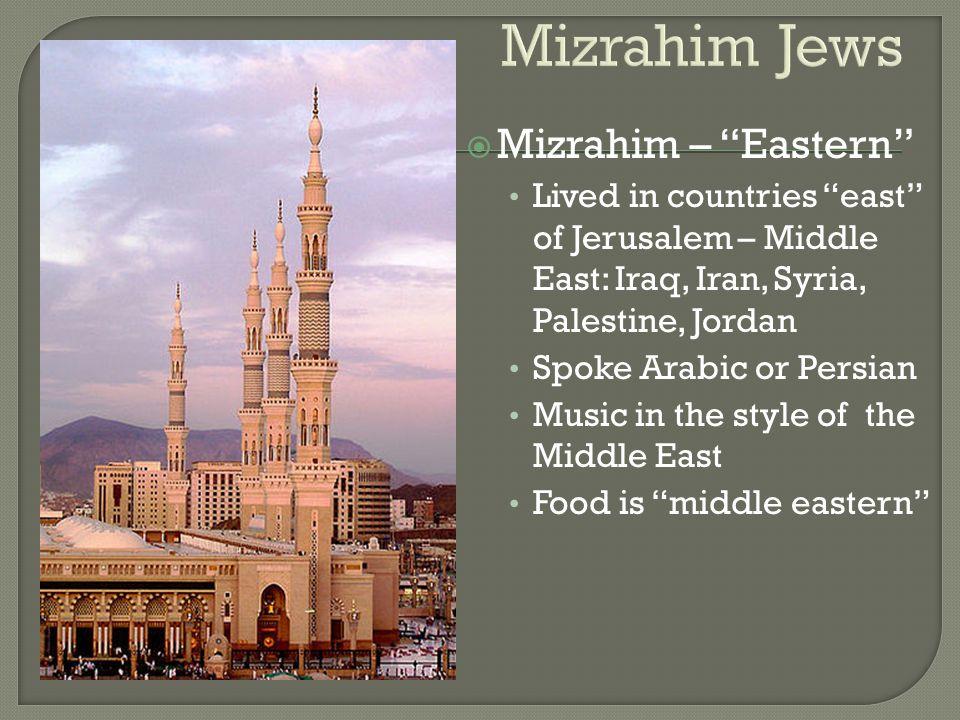 Mizrahim Jews Mizrahim – Eastern