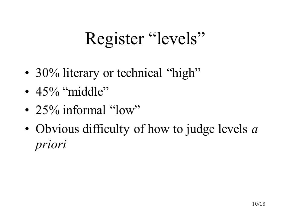 Register levels 30% literary or technical high 45% middle