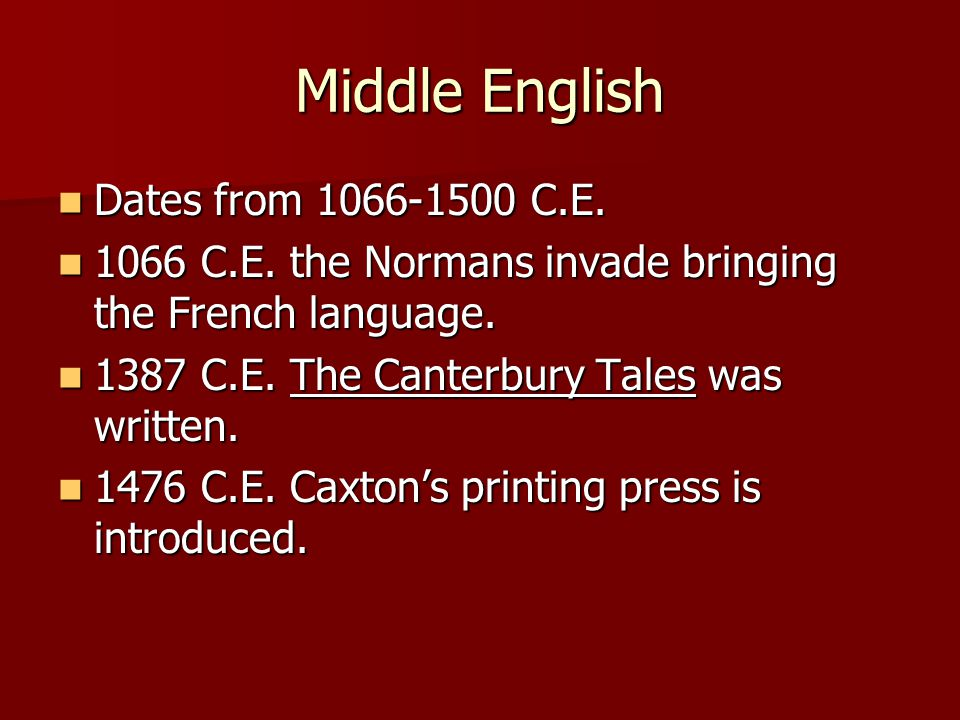 Middle English Dates from 1066-1500 C.E.
