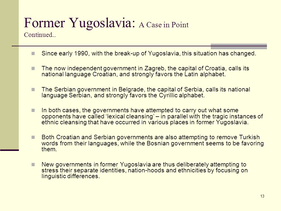 Former Yugoslavia: A Case in Point Continued..